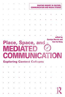 Place  Space  and Mediated Communication PDF