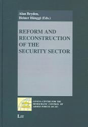 Reform And Reconstruction Of The Security Sector Book PDF