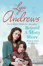 Beyond a Misty Shore: An utterly compelling saga of love and family