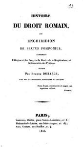Histoire du droit romain ou Enchiridion de Sextus Pomponius ....