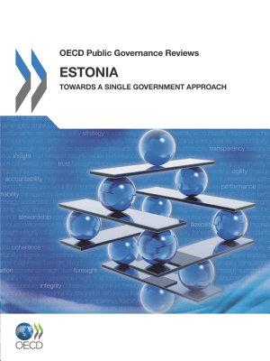 OECD Public Governance Reviews Estonia  Towards a Single Government Approach PDF