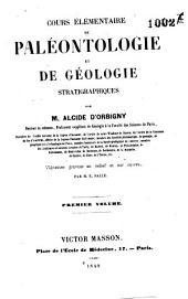 Cours élémentaire de paléontologie et de géologie stratigraphiques: Volume1