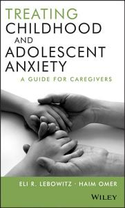 Treating Childhood and Adolescent Anxiety Book