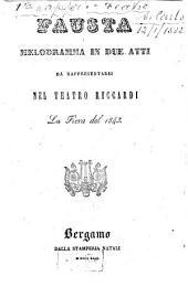 Fausta: Melodramma in 2 atti. [Textverf.: Domenico Gilardoni] (Musica: Gaetano Donizetti). Da rappresentarsi nel Teatro Riccardi la Fiera del 1843