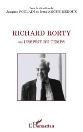 Richard Rorty: Ou l'esprit du temps