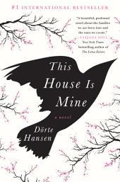 This House Is Mine: A Novel