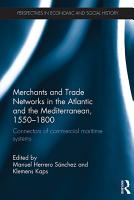 Merchants and Trade Networks in the Atlantic and the Mediterranean  1550   1800 PDF