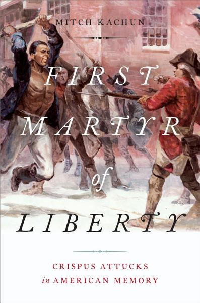 Download First Martyr of Liberty Book
