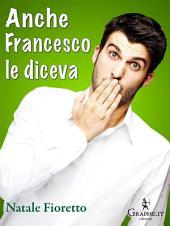 Anche Francesco le diceva: Una riflessione sociolinguistica sull'uso delle parolacce