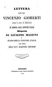 Lettera con cui Vincenzo Gioberti, sotto il nome di Demofilo, si associa alla Giovine Italia ; risposta di Giuseppe Mazzini e piano della Giovine Italia ; con note dell'avv. Gaetano Bruschi