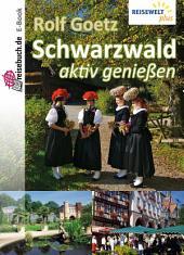 Schwarzwald aktiv genießen