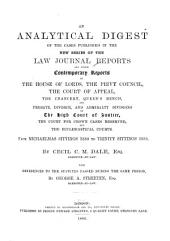 An Analytical Digest of the Cases Published in the New Series of the Law Journal Reports and Other Contemporary Reports: In the House of Lords, the Privy Council, the Court of Appeal, the Chancery, Queen's Bench, Common Pleas, Exchequer, and Probate, Divorce, and Admiralty Divisions of the High Court of Justice, the Court of Bankruptcy, the Court for Crown Cases Reserved, and the Ecclesiastical Courts, from Michaelmas Sittings 1880 to Trinity Sittings 1885, with References to the Statutes Passed During the Same Period