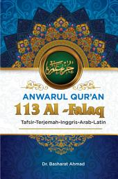 Anwarul Qur'an Tafsir, Terjemah, Inggris, Arab, Latin: 113 Al - Falaq: Dini Hari