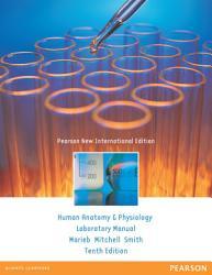 Human Anatomy & Physiology Laboratory Manual, Main Version: Pearson New International Edition