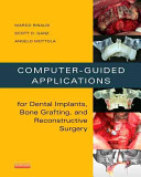 Computer-Guided Applications for Dental Implants, Bone Grafting, and Reconstructive Surgery (Adapted Translation)
