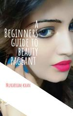 A Beginners Guide to Beauty Pagent