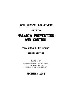 Navy Medical Department Guide to Malaria Prevention and Control   Malaria Blue Book PDF