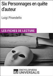 Six Personnages en quête d'auteur de Luigi Pirandello: Les Fiches de lecture d'Universalis