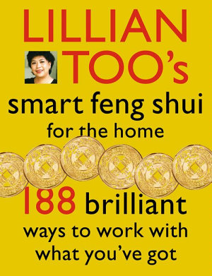Lillian Toos Smart Feng Shui For The Home