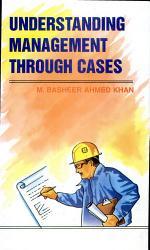 Understanding Management Through Cases