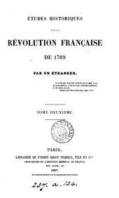 Études historiques sur la révolution française de 1789: par un étranger, Volume2