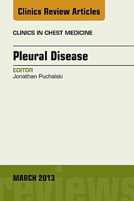 Pleural Disease, An Issue of Clinics in Chest Medicine,