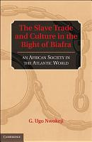 The Slave Trade and Culture in the Bight of Biafra PDF