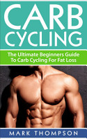 Carb Cycling  The Ultimate Beginners Guide to Carb Cycling for Fat Loss PDF