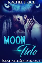 Insatiable: Moon Tide (Urban Fantasy Lycan Werewolf Romance) Book 6: werewolf urban fantasy billionaire romance