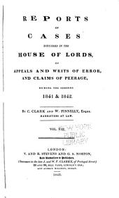 Reports of Cases Heard and Decided in the House of Lords on Appeals and Writs of Error: During the Sessions 1831[-1846], Volume 8