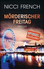 Mörderischer Freitag: Thriller - Frieda Kleins härtester Fall