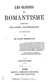 Les gloires du romantisme appréciés par leurs contemporains et recueillies: Volume2