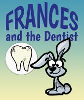 Frances and the Dentist: Children's Books and Bedtime Stories For Kids Ages 3-8 for Early Reading