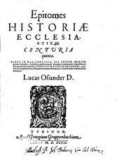Epitomes historiae ecclesiasticae Centuriae decimae sextae: Centuria quinta, Volume 4