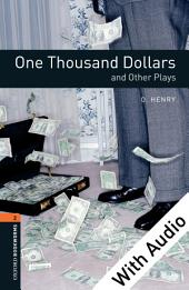 One Thousand Dollars and Other Plays - With Audio Level 2 Oxford Bookworms Library: Edition 3