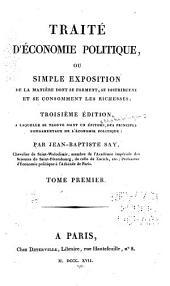 Traité d'économie politique: ou, Simple exposition de la manière dont se forment, se distribuent et se consomment les richesses, Volume1