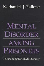 Mental Disorder among Prisoners: Toward an Epidemiologic Inventory