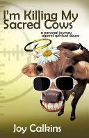 I m Killing My Sacred Cows PDF