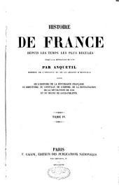 Histoire de France depuis les temps les plus reculés jusqu'à la révolution de 1789: Suivie de l'Histoire de France jusqu'en 1840, Volume4