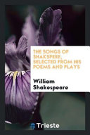The Songs of Shakspere  Selected from His Poems and Plays PDF
