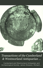 Transactions of the Cumberland & Westmorland Antiquarian & Archeological Society: Volume 7