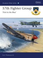 57th Fighter Group: First in the Blue