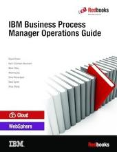 IBM Business Process Manager Operations Guide