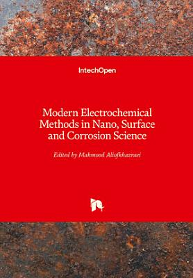 Modern Electrochemical Methods in Nano, Surface and Corrosion Science
