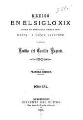 Mexico en el siglo XIX, o sea su historia desde 1800 hasta la epoca presente: Volumen 16