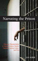 Narrating the Prison  Role and Representation in Charles Dickens  39  Novels  Twentieth Century Fiction  and Film PDF