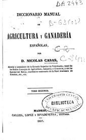 Diccionario manual de agricultura y ganadería españolas: Volumen 2