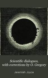 Scientific dialogues, with corrections by O. Gregory