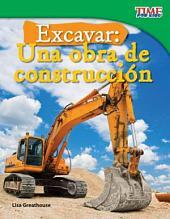 Excavar/ Digging: Una Obra De Construccion / a Construction Site