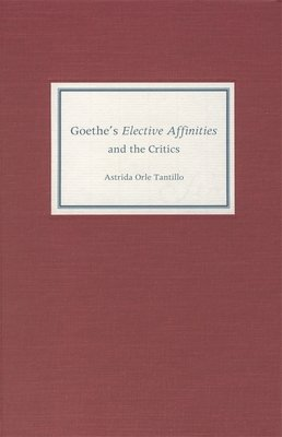 Goethe s Elective Affinities and the Critics PDF